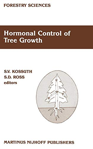 - Hormonal Control of Tree Growth: Proceedings of the Physiology Working Group Technical Session, Society of American Foresters National Convention, ... USA, October 6-9, 1986 (Forestry Sciences)