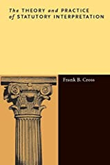 The Theory and Practice of Statutory Interpretation Kindle Edition