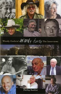 Woody Guthrie's Wardy Forty: The Interviews by Phillip Buehler (2013-08-02)