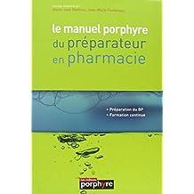 Le Manuel Porphyre du Preparateur En Pharmacie