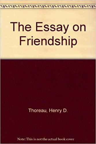 The Essay On Friendship Henry David Thoreau Amazoncom Books  English Essay On Terrorism also Custom Writing Website  Illustration Essay Example Papers