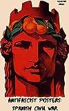 ANTIFASCIST POSTERS: SPANISH CIVIL WAR