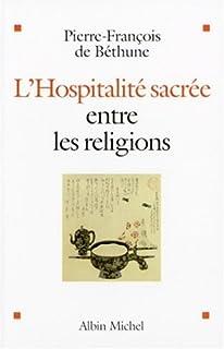 L'hospitalité sacrée entre les religions, Béthune, Pierre-François de