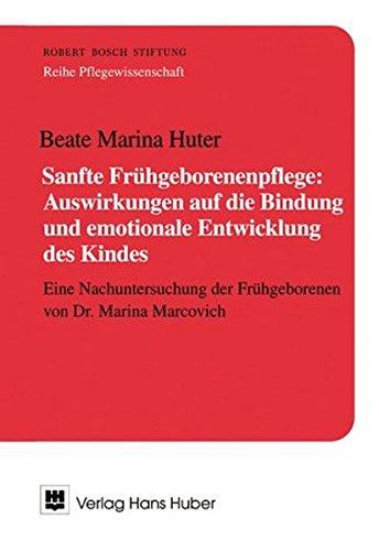 sanfte-frhgeborenenpflege-auswirkungen-auf-die-bindung-und-emotionale-entwicklung-des-kindes-eine-nachuntersuchung-der-frhgeborenen-von-dr-marina-marcovich