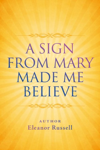 A Sign From Mary Made Me Believe