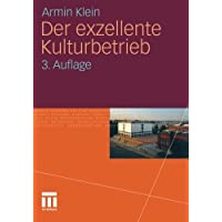 Der Exzellente Kulturbetrieb (German Edition)