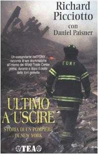 Ultimo a Uscire - Storia DI UN Pompiere DI New York (Italian Edition) - Richard Picciotto