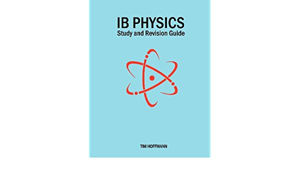 Amazon ib physics study and revision guide 9780956087393 amazon ib physics study and revision guide 9780956087393 tim hoffmann books fandeluxe Gallery