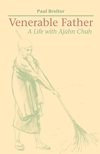 Venerable Father: A Life with Ajahn Chah, by Paul Breiter