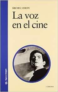 La Voz En El Cine / The Voice in Cinema (Signo E Imagen / Sign and