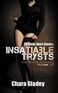 [ INSATIABLE TRYSTS: 20 EROTIC SHORT STORIES Paperback ] Gladey, Chara ( AUTHOR ) Mar - 27 - 2014 [ Paperback ]