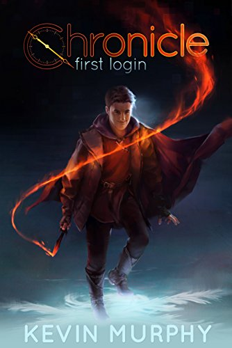 First Login (Chronicle Book 1) by Kevin Murphy
