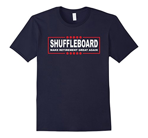 Mens Shuffleboard - Funny Make Retirement Great Again T-S...