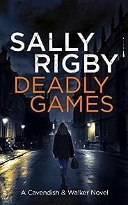 Deadly Games: A Cavendish & Walker Novel - Bo