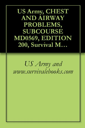 us-army-chest-and-airway-problems-subcourse-md0569-edition-200-survival-medical-manual