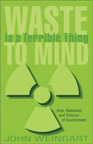 Waste is a Terrible Thing to Mind: Risk, Radiation, and Distrust of Government (Rivergate Regionals - Stores Rivergate