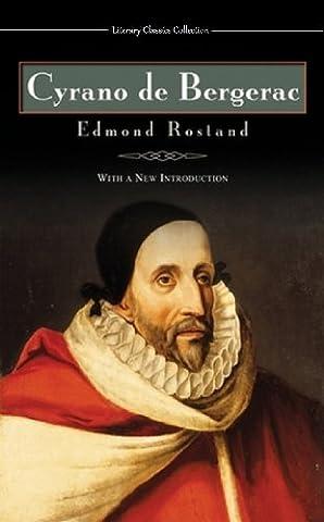 Cyrano de Bergerac - Full Version (Annotated) (Literary Classics Collection Book 92) (Cyrano Bergerac English Book)