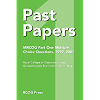 Past Papers MRCOG Part One Multiple Choice Questions: MRCOG Multiple Choice Questions 1997-2001