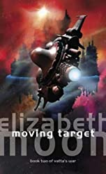 Moving Target: Vatta's War: Book Two by Moon, Elizabeth (2004) Paperback