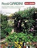 I piccoli giardini. Ediz. illustrata