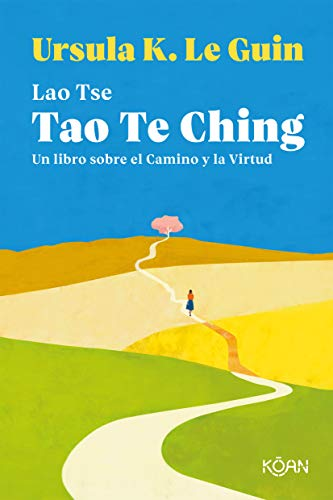 Tao Te Ching Un libro sobre el Camino y la Virtud (K