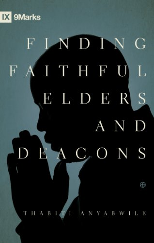 Finding Faithful Elders and Deacons (9Marks)