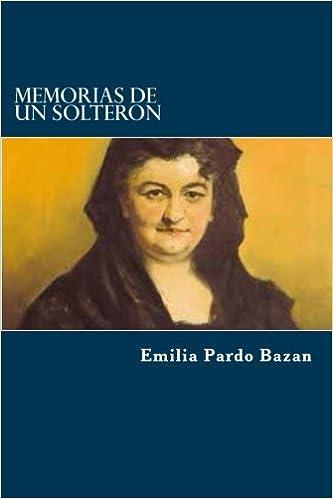 Memorias De Un Solteron Amazon Es Pardo Bazan Emilia Libros