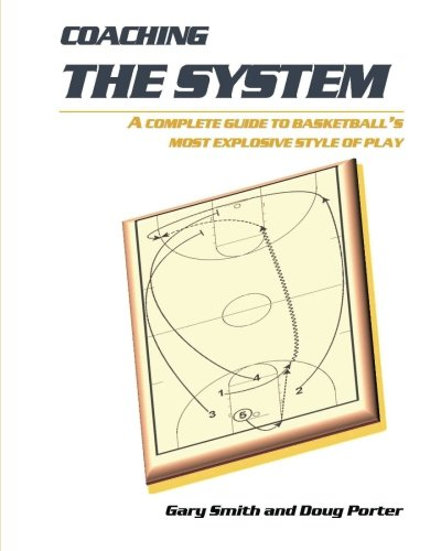 Netball System - Coaching the System: A complete guide to basketball's most explosive style of play
