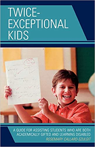 Twice Exceptional Kids Both Gifted And >> Twiceexceptional Kids A Guide For Assisting Students Who Are Both