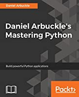 Daniel Arbuckle's Mastering Python Front Cover