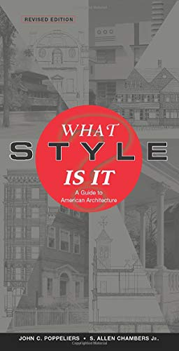 What Style Is It?: A Guide to American Architecture,...