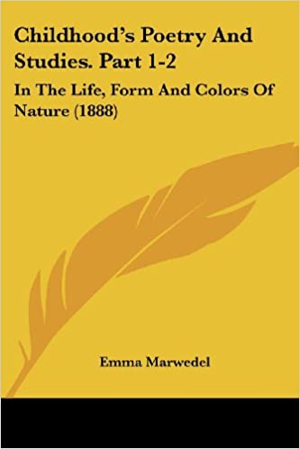 Childhood's Poetry and Studies. Part 1-2: In the Life, Form and Colors of Nature (1888)