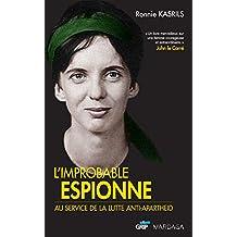 L'improbable espionne: Au service de la lutte anti-apartheid (HISTOIRE/ACTUAL) (French Edition)
