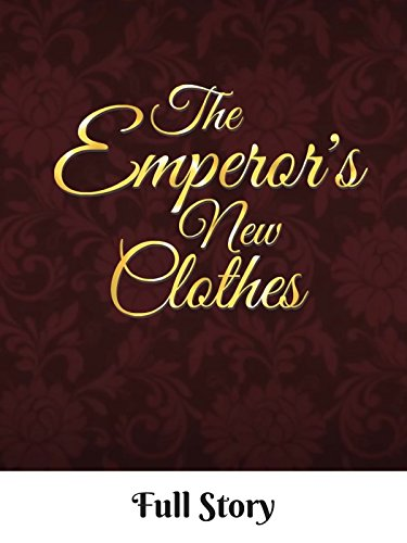 The Emperor's New Clothes - Full Story ()