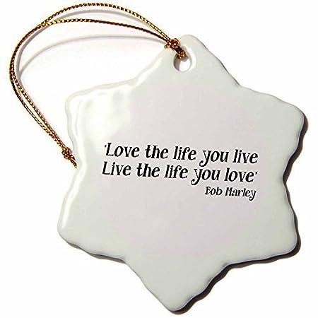 Bair89Pulla Love The Life You Live Live The Life You Love Bob Marley Quote Porcellana Fiocco di Neve Decorativo da Appendere 7,6/cm Decorazione Natalizia