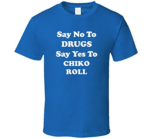 say-no-to-drugs-say-yes-to-chiko-roll-funny-foodie-restaurant-food-gift-t-shirt-s-royal-blue
