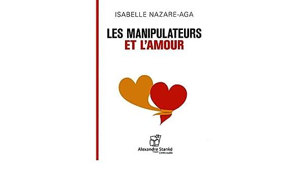Les Manipulateurs Et L Amour Livre Audio Mp3
