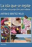 img - for La Isla Que Se Repite: El Caribe Y La Perspectiva Posmoderna (Spanish Edition) book / textbook / text book