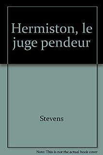 Hermiston le juge pendeur, Stevenson, Robert-Louis