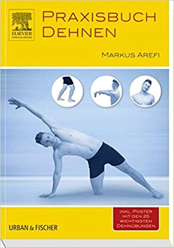 Praxisbuch Dehnen: Amazon.de: Markus Arefi: Bücher