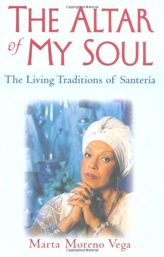The Altar of My Soul: The Living Traditions of Santeria - Old Altar