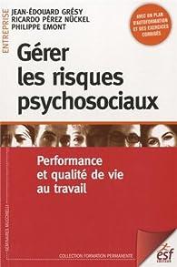 Gérer les risques psychosociaux par Jean-Edouard Gresy