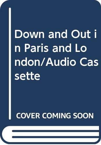Down and Out in Paris and London/Audio Cassette (Orwells Cassette)