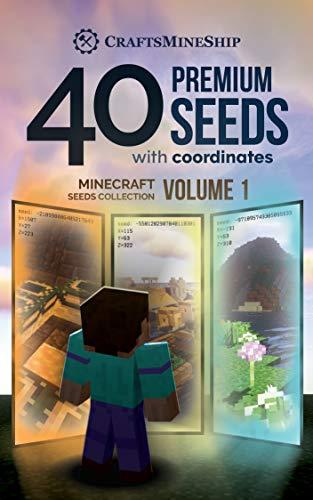 40 Premium Seeds with Coordinates: Minecraft Seeds Collection, Volume 1 (Best Minecraft Seeds Ipad)
