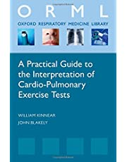 Practical Guide to the Interpretation of Cardiopulmonary Exercise Tests (Oxford Respiratory Medicine Library)