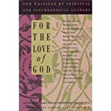 For the Love of God : New Writings by Spiritual and Psychological Leaders, , 0931432677