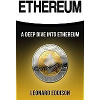 Ethereum: A Deep Dive Into Ethereum