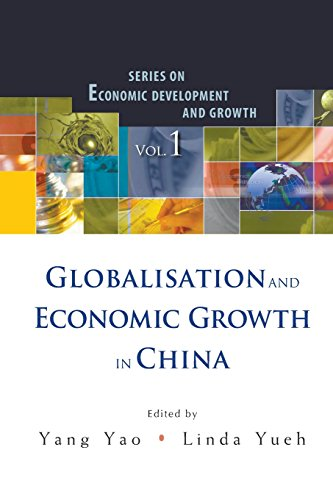 Globalisation And Economic Growth In China (Series on Economic Development and Growth)