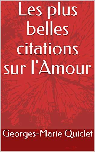 Amazon Com Les Plus Belles Citations Sur L Amour French Edition