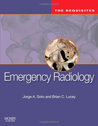 Emergency Radiology: The Requisites, 1e (Requisites in Radiology)